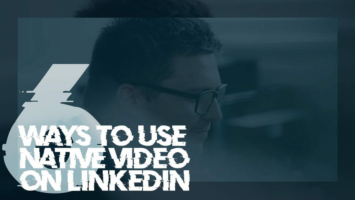 LINKEDIN NATIVE VIDEO