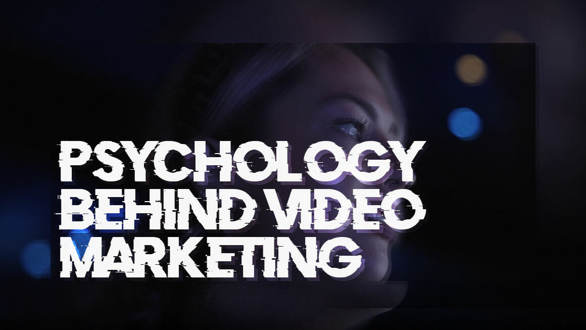 Psychology Behind Video Marketing