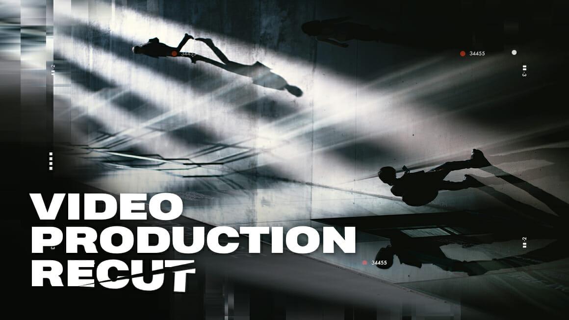 Video Production Recut