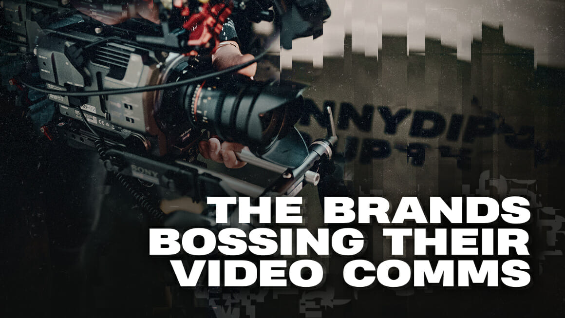 The Brands Bossing Their Video Comms