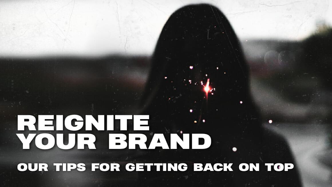 REIGNITE YOUR BRAND