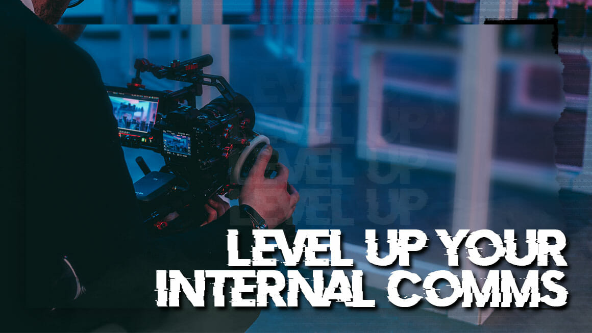 Level Up Your Internal Comms
